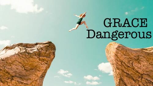 Grace Dangerous
